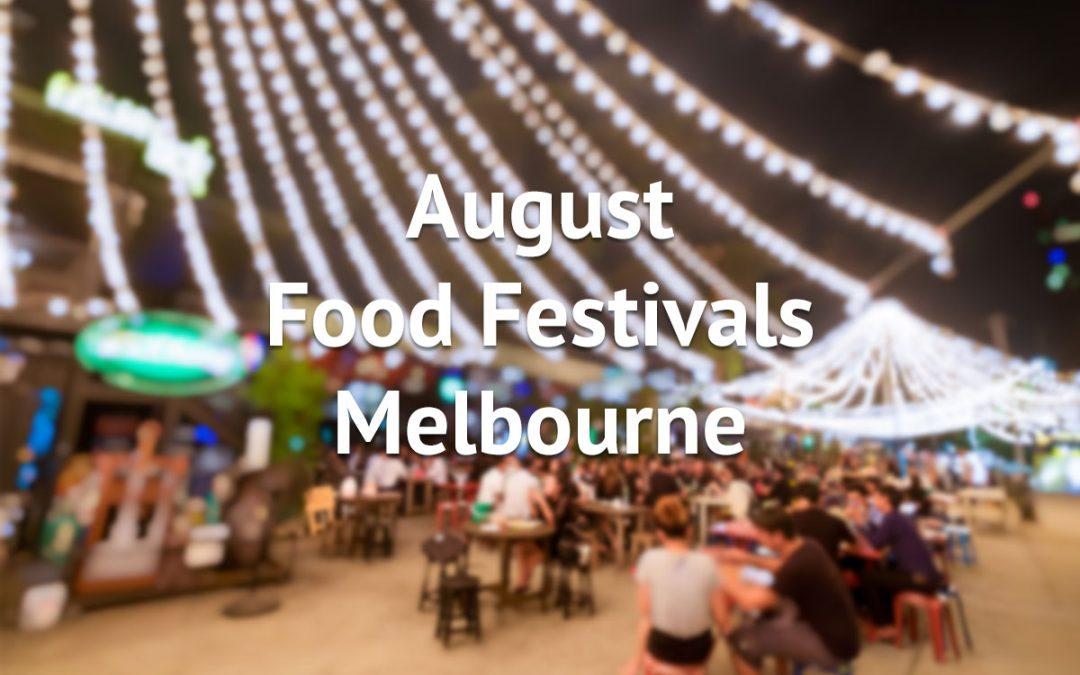 August Food Festivals Melbourne – Winter Wonders!